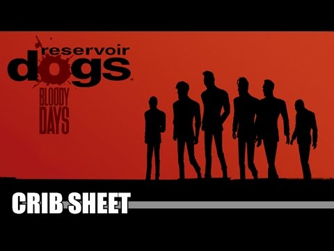 Crib Sheet: Reservoir Dogs - Bloody Days (Xbox One & Steam) - Defunct Games