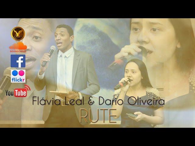 Flávia Leal & Dario Oliveira - Rute