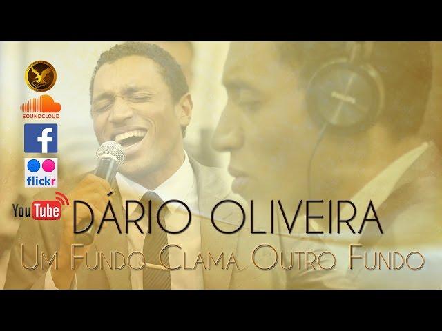 Dário Oliveira - Um Fundo Clama Outro Fundo | Deep Calls To Deep