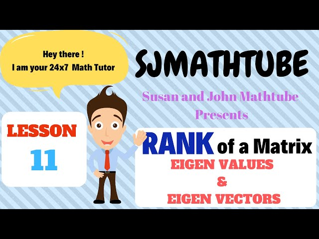 Matrices - 11 - Eigen Values And Eigen Vectors