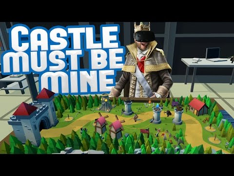 I AM KING! - Amazing VR Tower Defense - Castle Must Be Mine Gameplay (HTC Vive)