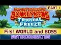 Donkey Kong Country: Tropical Freeze - First WORLD and BOSS - *Runthrough 1*