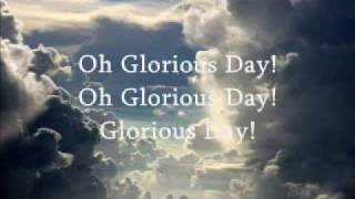 Glorious Day (Living He loved me) ~Casting Crowns