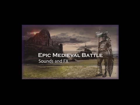 Video of Epic Medieval Battle Sounds