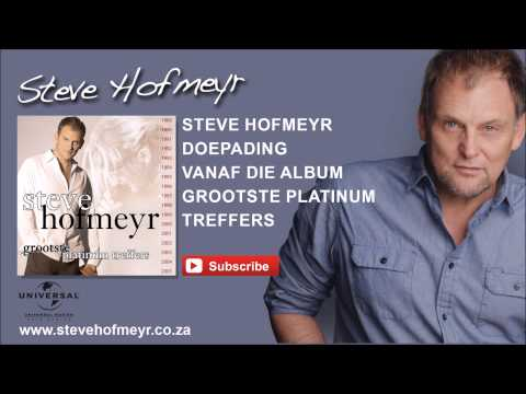 STEVE HOFMEYR – Doepading