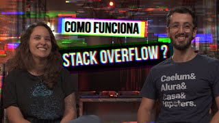 Como funciona o StackOverflow? #HipstersPontoTube