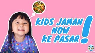 Video KIDS Jaman NOW ke PASAR MP3, 3GP, MP4, WEBM, AVI, FLV Januari 2019