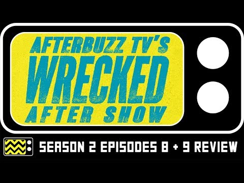 Wrecked Season 2 Episodes 8 & 9 Review & AfterShow   AfterBuzz TV