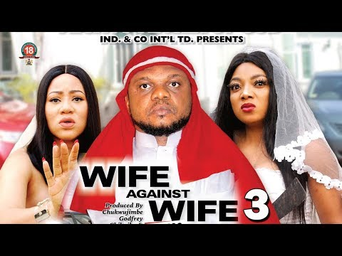 WIFE AGAINST WIFE SEASON 3 - (New Movie) Ken Erics 2020 Latest Nigerian Nollywood Movie
