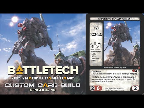 Battletech CCG | Building a Custom Card (Episode 10) Shadow Hawk
