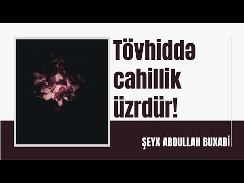 Şeyx Abdullah əl-Buxari - Tövhiddə cahillik üzrdür!