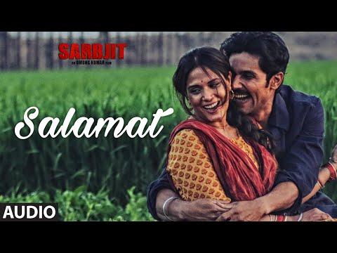 Salamat Full Song | SARBJIT | Randeep Hooda, Richa