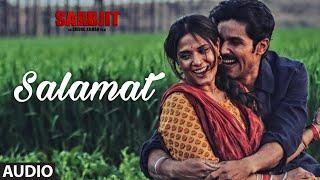 Salamat Full Audio Song SARBJIT Randeep Hooda Richa Chadda