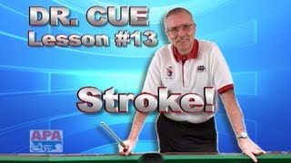 APA Dr. Cue Instruction - Dr. Cue Pool Lesson 13: Stroke Defined With Speed Practice!