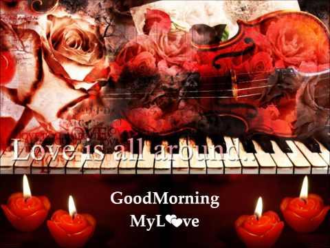 Good Morning My Love   **