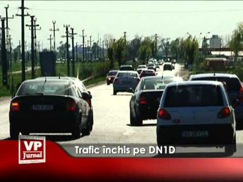 Trafic închis pe DN1D