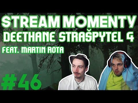 Stream Momenty #46 - Deethane Strašpytel 4 Feat. Martin Rota