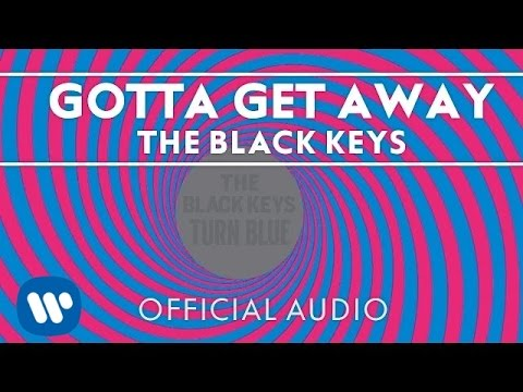 The Black Keys - Gotta Get Away [Official Audio]
