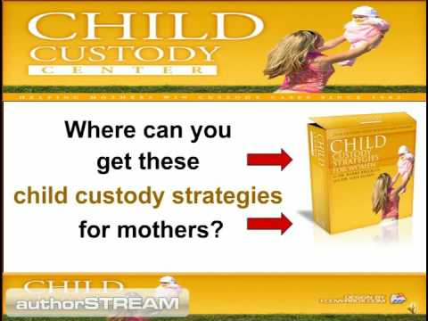 Mother's Child Custody | How To Easily WIN Child Custody !