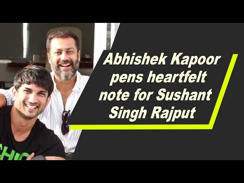 Abhishek Kapoor pens heartfelt note for Sushant Singh Rajput