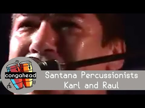 Santana percussionists, Karl and Raul