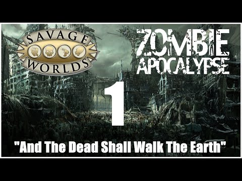 Savage Worlds Zombie Apocalypse, Episode 1