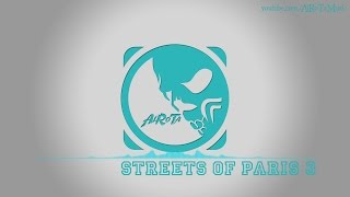 Streets Of Paris 3 by Tomas Skyldeberg - [Soft House Music]