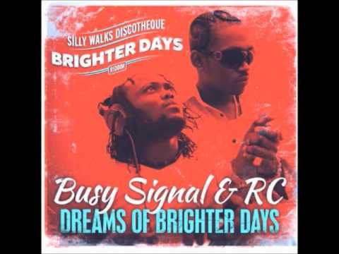 Busy Signal & RC   Dreams Of Brighter Days