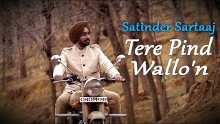 Video Satinder Sartaaj - Tere Pind Wallon | Rangrez MP3, 3GP, MP4, WEBM, AVI, FLV Agustus 2018