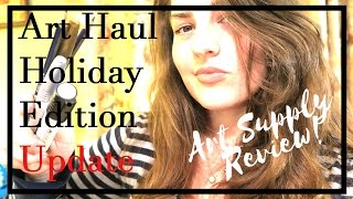 Art Haul Holiday Edition: Update // Product Review