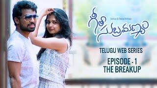Geetha Subramanyam telugu shortfilm  The Breakup