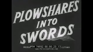 "Video WWII CANADIAN PROPAGANDA FILM ""PLOWSHARES INTO SWORDS"" 74932 MP3, 3GP, MP4, WEBM, AVI, FLV Agustus 2018"