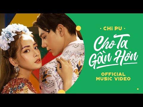 Chi Pu | CHO TA GẦN HƠN (I'm In Love) - OFFICIAL MV  (치푸) - Thời lượng: 4 phút và 13 giây.