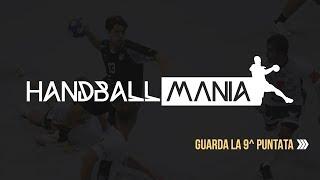 HANDBALL MANIA 10° PUNTATA