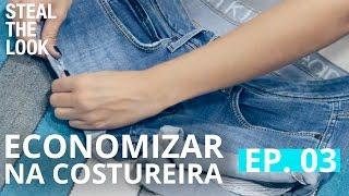 Como Economizar na Costureira ep. 3 | Steal The Look