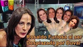 Rosaldo Furiosa al ser Desplazada por Consuelo Duval