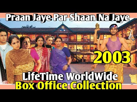 PRAAN JAYE PAR SHAAN NA JAYE 2003 Bollywood Movie LifeTime WorldWide Box Office Collections Cast
