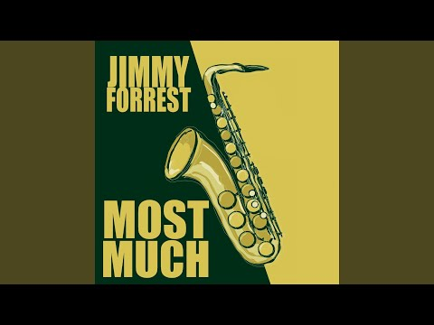 Jimmy Forrest – Most Much (Full Album)