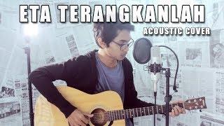 Video ETA TERANGKANLAH (VERSI ASLI) Cover By Tereza MP3, 3GP, MP4, WEBM, AVI, FLV Oktober 2017