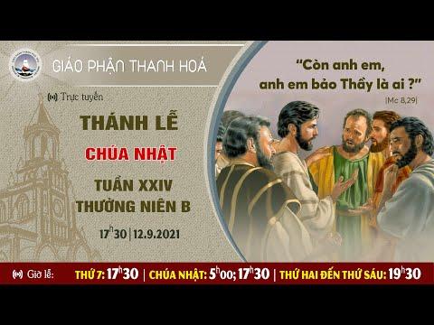 1730 | thanh le truc tuyen | chu nhat   tuan xxiv thuong nien b | 12.9.2021|