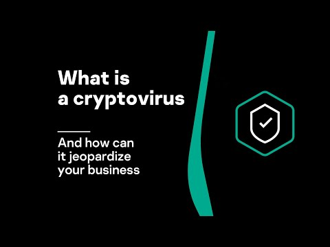 What is a cryptovirus and how can it jeopardize your business?