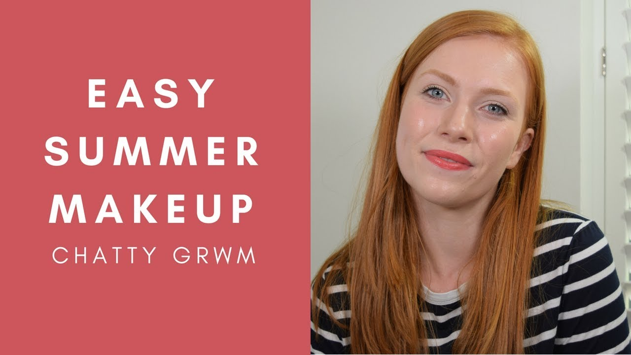 CHATTY GRWM - Easy Summer Makeup Look | Simply Redhead