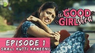 Video The Good Girl Show   EP 01   SAALI KUTTI KAMEENI   Dopamine Media   Web Series MP3, 3GP, MP4, WEBM, AVI, FLV Oktober 2017