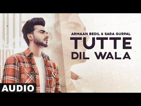 Tutte Dil Wala (Full Audio)   Armaan Bedil Ft Raashi Sood   Sara Gurpal   Latest Punjabi Song 2020