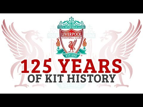 125 Years Of Liverpool FC Kits