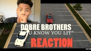 You Know You Lit - Dobre Brothers (Official Music Video Reaction)