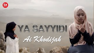 Video AI KHODIJAH ( EL MIGHWAR ) – YA SAYYIDI ( Wahai Junjunganku ) Official Video MP3, 3GP, MP4, WEBM, AVI, FLV November 2018