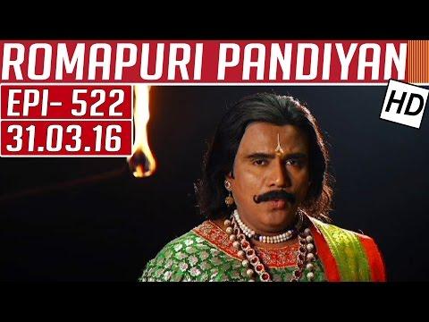 Romapuri-Pandiyan-Epi-522-Tamil-TV-Serial-31-03-2016-Kalaignar-TV
