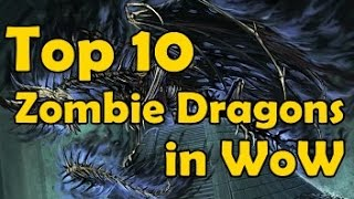 Video Top 10 Zombie Dragons in WoW MP3, 3GP, MP4, WEBM, AVI, FLV Juli 2018