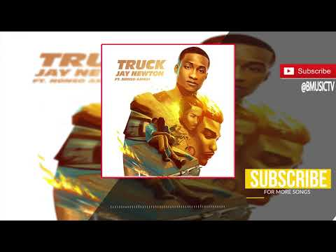 Jay Newton - Truck Ft. Nonso Amadi (OFFICIAL AUDIO 2017)